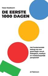 De eerste 1000 dagen -het fundamentele belang van ee n goed begin vanuit biologisch Roseboom, Tessa