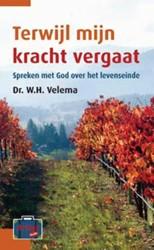 Artios-reeks Terwijl mijn kracht vergaat -spreken met God over het leven seinde Velema, W.H.