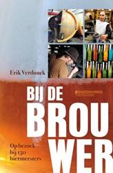 Bij de brouwer -150 verhalen uit bierland Belg ie Verdonck, Erik