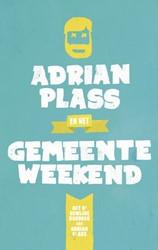 Adrian Plass en het Gemeenteweekend -het (5e) Gewijde Dagboek van A drian Plass Plass, Adrian