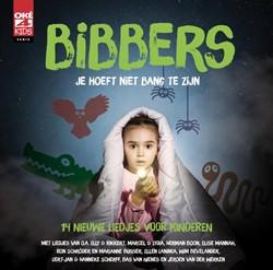 Bibbers - Je hoeft niet bang te zijn -14 nieuwe liedjes voor kindere n Zuiderveld, Rikkert