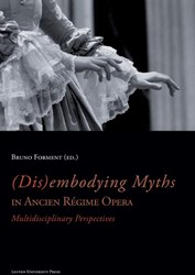 (DIS)EMBODYING MYTHS IN ANCIEN REGIME OP -MULTIDISCIPLINARY PERSPECTIVES
