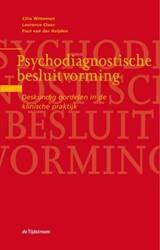 Psychodiagnostische besluitvorming -deskundig oordelen in de klini sche praktijk Witteman, Cilia