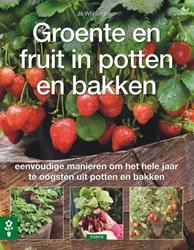 Groente en fruit in potten en bakken -eenvoudige manieren om het hel e jaar te oogsten uit potten e Whittingham, Jo