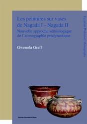 Egyptian Prehistory Monographs Les peint -nouvelle approche semiologique de liconographie predynastiqu Graff, Gwenola