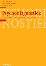 Psychodiagnostiek -het onderzoeksproces in de pra ktijk Witteman, Cilia