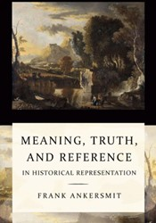 Meaning, truth, and reference in histori Ankersmit, Frank