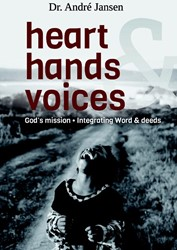 Heart, hands & voices -God's mission. integratin d & deeds Jansen, Andre