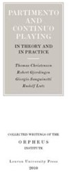 Orpheus institute Partimento and Continu -in Theory and in Practice Christensen, Thomas