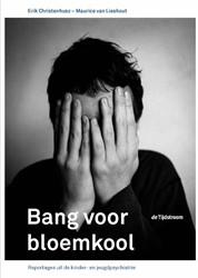 BANG VOOR BLOEMKOOL -REPORTAGES UIT DE KINDER- EN J EUGDPSYCHIATRIE LIESHOUT, M. VAN