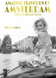 Amazing flavours of Amsterdam -a story of fine dining, spirit and style Cauwenbergh, Henk van
