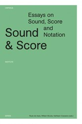 Sound and score -essays on sound, score and not ation