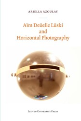 AIM DEUELLE LUSKI AND HORIZONTAL PHOTOGR AZOULAY, ARIELLA