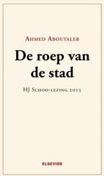 De roep van de stad -HJ Schoo-lezing 2015 Aboutaleb, Ahmed