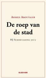 Elsevier H.J.Schoo-lezing 2015  De roep -HJ Schoo-lezing 2015 Aboutaleb, Ahmed