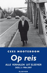 OP REIS -ALLE VERHALEN UIT ELSEVIER NOOTEBOOM, CEES