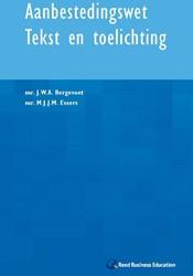 AANBESTEDINGSWET TEKST EN TOELICHTING BERGEVOET, J.W.A.