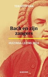 Bach en zijn zangers -Huizinga-lezing 2016 Koopman, Ton