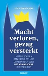 Macht verloren, gezag versterkt -historische en staatrechtelijk e opmerkingen over het konings Berg, J. Th. J. van den