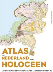 Atlas van Nederland in het Holoceen -landschap en bewoning vanaf de laatste ijstijd tot nu Vos, Peter