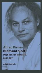 Niemand bleef -Dagboek van Meneer B. 2005-201 1 Birney, Alfred