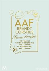 Trouwboekje -Zo maak je van de mooiste dag van je leven de mooiste dag va Brandt Corstius, Aaf