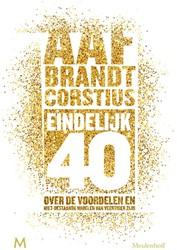Eindelijk 40 -Over de voordelen en niet-best aande nadelen van veertiger zi Brandt Corstius, Aaf