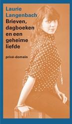 Brieven, dagboeken en een geheime liefde Langenbach, Laurie