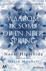 Waarom ik soms op en neer spring -Een dertienjarige jongen met a utisme vertelt zijn verhaal Higashida, Naoki