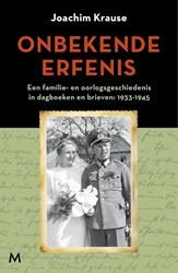 Onbekende erfenis -Een familie- en oorlogsgeschie denis in dagboeken en brieven: Krause, Joachim