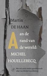 Aan de rand van de wereld: Michel Houell -inclusief 'doodgaan' publiceerde tekst van Michel H Haan, Martin de