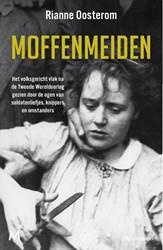 Moffenmeiden -Het volksgericht vlak na de Tw eede Wereldoorlog gezien door Oosterom, Rianne
