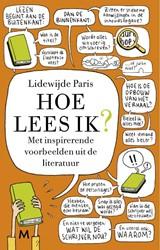 Hoe lees ik? -Met inspirerende voorbeelden u it de literatuur Paris, Lidewijde