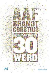 Het jaar dat ik 30 werd Brandt Corstius, Aaf