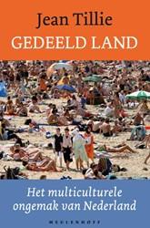 Gedeeld land. Het multiculturele ongemak -het multiculturele ongemak van NEDERLAND Tillie, Jean
