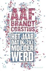 Het jaar dat ik (2x) keer moeder werd Brandt Corstius, Aaf