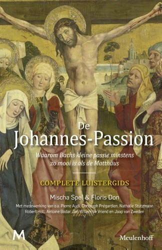 De Johannes-Passion -Complete luistergids - Waarom Bachs kleine passie minstens z Spel, Mischa