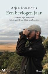 Een bevlogen jaar -Een man, zijn wereldreis en he t record van 6833 vogels Dwarshuis, Arjan