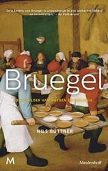 Bruegel -De schilder van boeren en heil igen Buttner, Prof. Dr. Nils