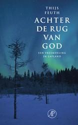 Achter de rug van God -een vreemdeling in Lapland Feuth, Thijs