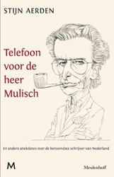 Telefoon voor de heer Mulisch -en andere anekdotes over de be roemdste schrijver van Nederla Aerden, Stijn