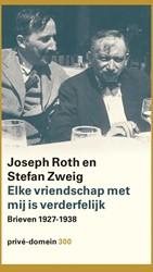 Elke vriendschap met mij is verderfelijk -Brieven 1927-1938 Roth, Joseph