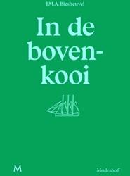In de bovenkooi -ONVERWOESTBARE KLASSIEKER: SEM I-AUTOBIOGRAFISCHE VERHALEN DI Biesheuvel, Maarten