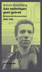 Aan nederlagen geen gebrek -brieven en documenten 1988-199 4 Grunberg, Arnon