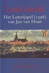 Leids heelal. Het Loterijspel (1596) van -het Loterijspel (1596) van Jan van Hout Koppenol, J.