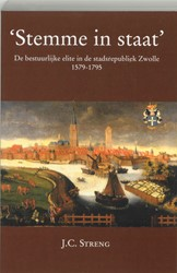 'Stemme in staat' -de bestuurlijke elite in de st adsrepubliek Zwolle 1579-1795 Streng, J.C.