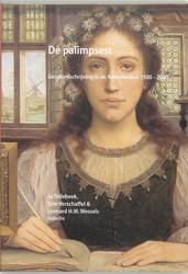De palimpsest -geschiedschrijving in de Neder landen 1500-2000