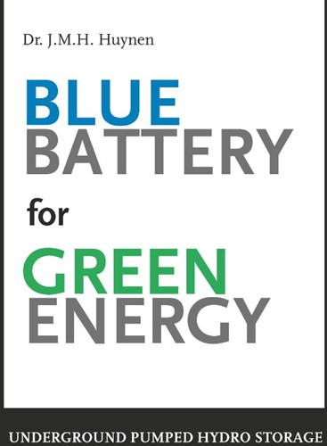 Blue battery for green energy -Underground pumped hydro stora ge Huynen, J.M.H.