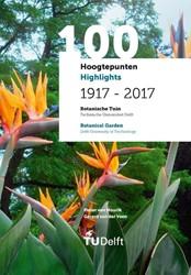 100 Hoogtepunten/Highlights 1917 - 2017 Mourik, Pieter van