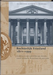 Rechterlijk Friesland 1811-1999 -naamlijst leden rechterlijke m acht, leden openbaar ministeri Wegener Sleeswijk, R.S.